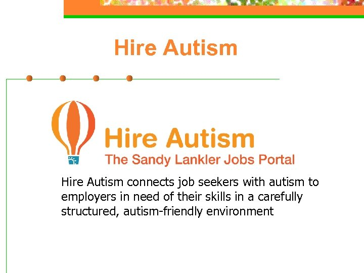Hire Autism connects job seekers with autism to employers in need of their skills