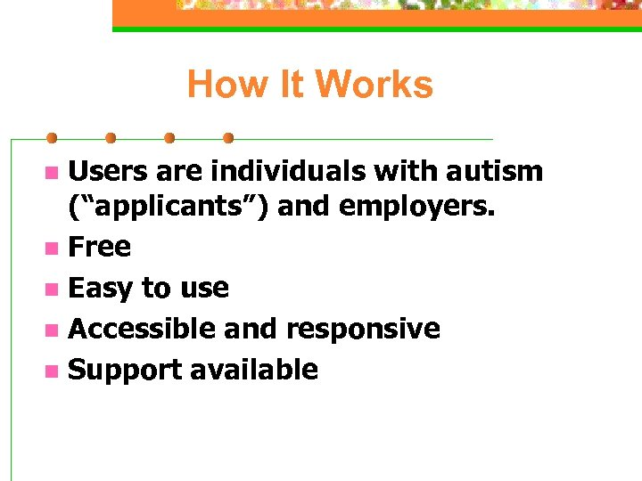 """How It Works Users are individuals with autism (""""applicants"""") and employers. n Free n"""