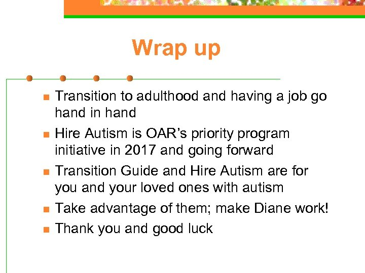Wrap up n n n Transition to adulthood and having a job go hand