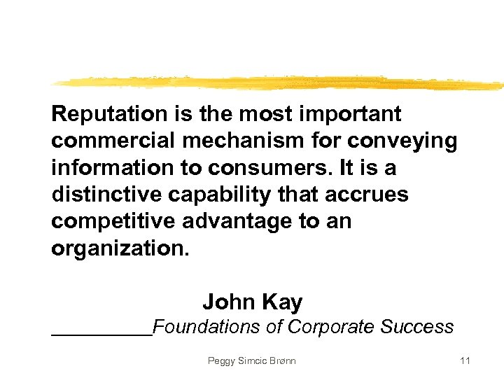 Reputation is the most important commercial mechanism for conveying information to consumers. It is