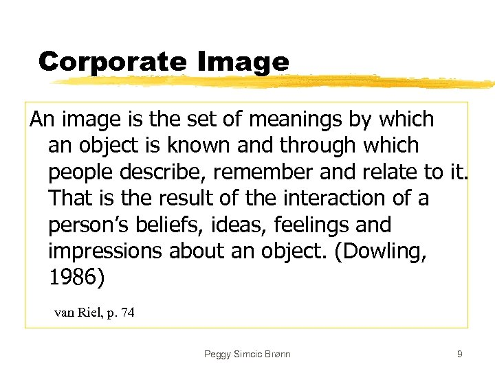 Corporate Image An image is the set of meanings by which an object is