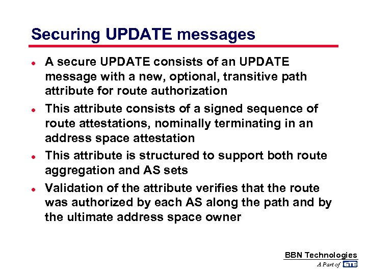 Securing UPDATE messages l l A secure UPDATE consists of an UPDATE message with