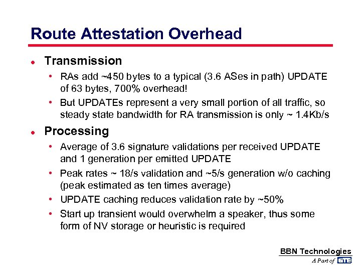 Route Attestation Overhead l Transmission • RAs add ~450 bytes to a typical (3.