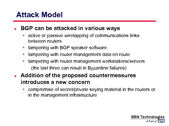 Attack Model l BGP can be attacked in various ways • active or passive