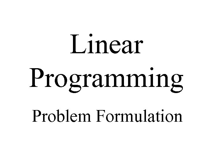 Linear Programming Problem Formulation