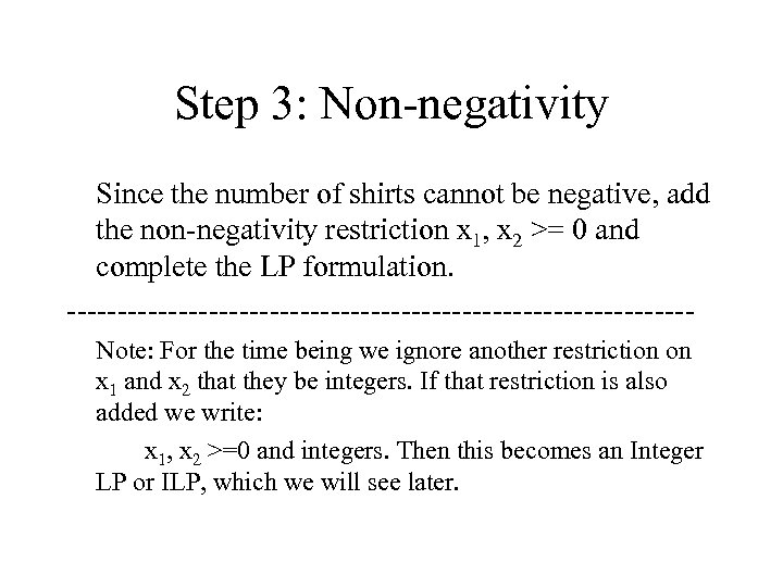 Step 3: Non-negativity Since the number of shirts cannot be negative, add the non-negativity