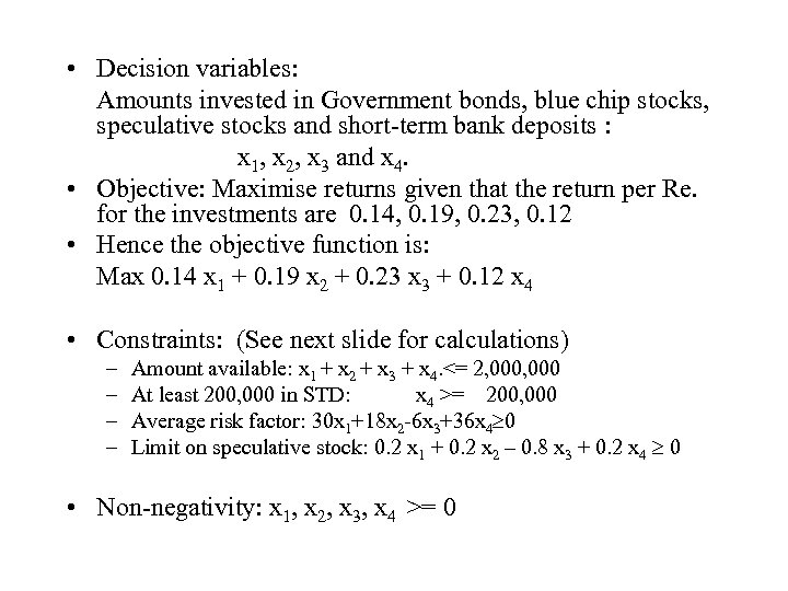 • Decision variables: Amounts invested in Government bonds, blue chip stocks, speculative stocks