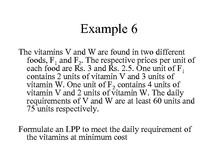 Example 6 The vitamins V and W are found in two different foods, F