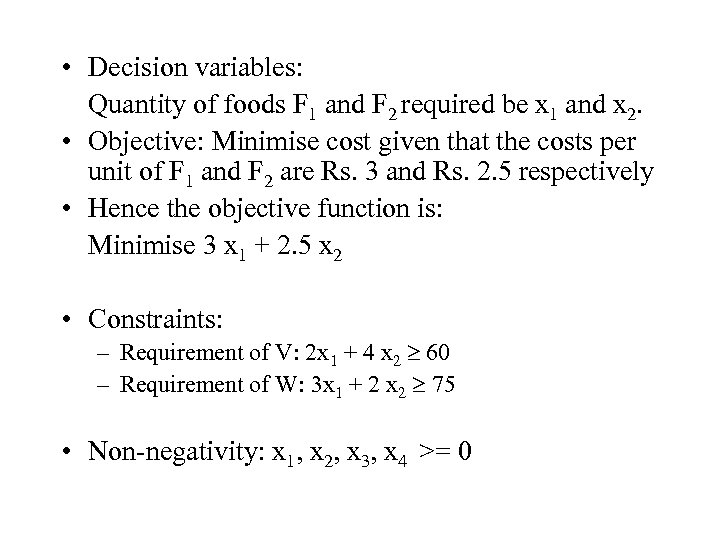 • Decision variables: Quantity of foods F 1 and F 2 required be