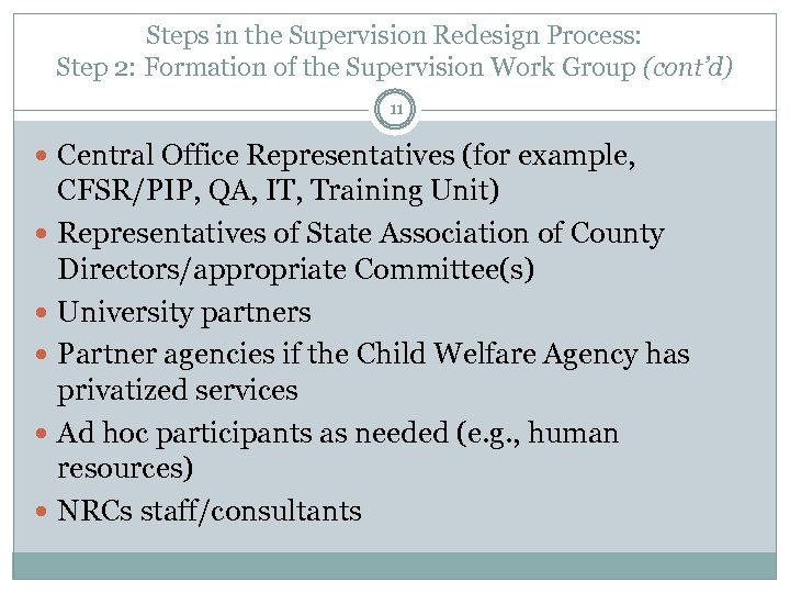 Steps in the Supervision Redesign Process: Step 2: Formation of the Supervision Work Group