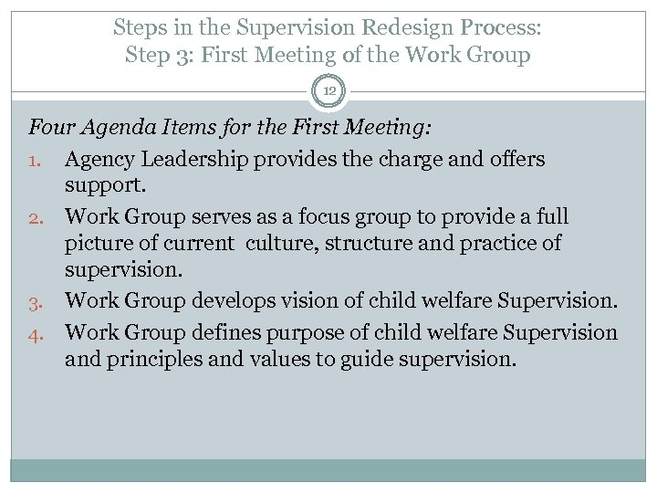 Steps in the Supervision Redesign Process: Step 3: First Meeting of the Work Group