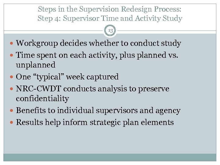 Steps in the Supervision Redesign Process: Step 4: Supervisor Time and Activity Study 13