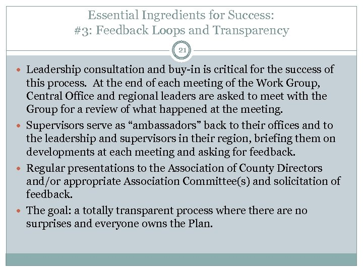 Essential Ingredients for Success: #3: Feedback Loops and Transparency 21 Leadership consultation and buy-in