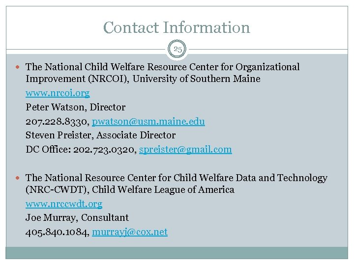 Contact Information 25 The National Child Welfare Resource Center for Organizational Improvement (NRCOI), University