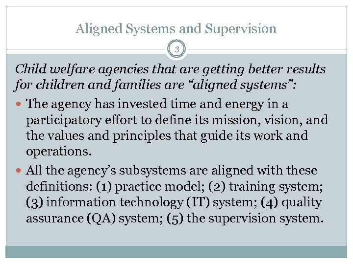 Aligned Systems and Supervision 3 Child welfare agencies that are getting better results for