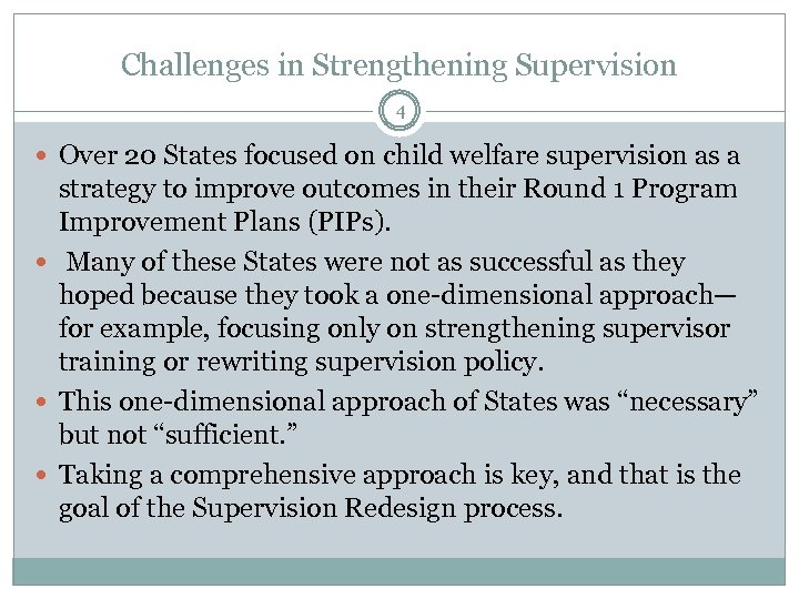 Challenges in Strengthening Supervision 4 Over 20 States focused on child welfare supervision as