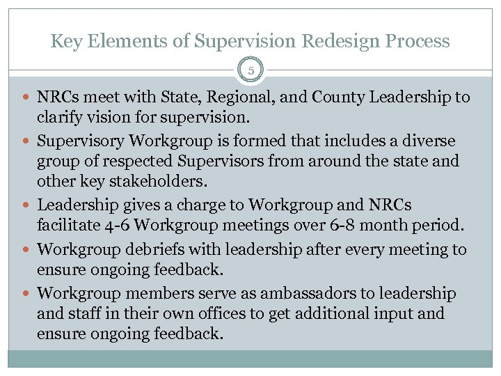Key Elements of Supervision Redesign Process 5 NRCs meet with State, Regional, and County