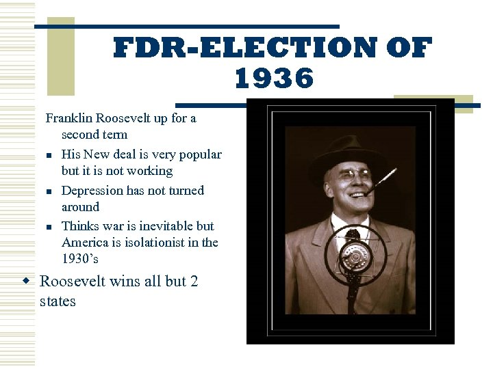 FDR-ELECTION OF 1936 Franklin Roosevelt up for a second term n His New deal