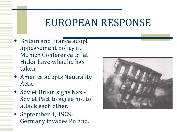 EUROPEAN RESPONSE w Britain and France adopt appeasement policy at Munich Conference to let