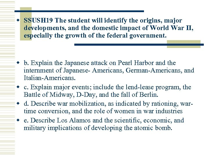 w SSUSH 19 The student will identify the origins, major developments, and the domestic