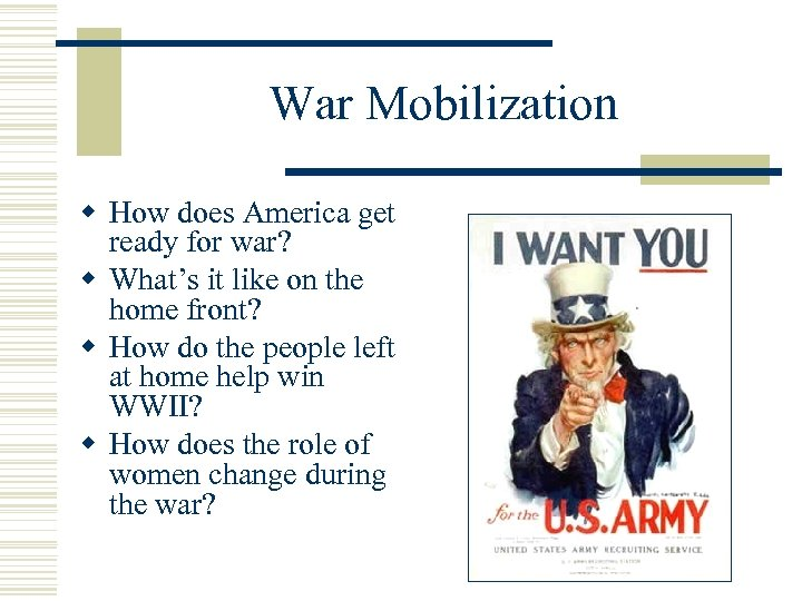 War Mobilization w How does America get ready for war? w What's it like