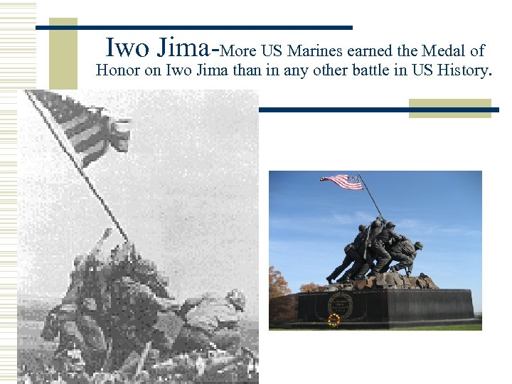 Iwo Jima-More US Marines earned the Medal of Honor on Iwo Jima than in