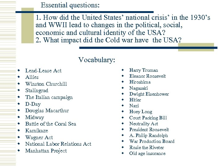 Essential questions: 1. How did the United States' national crisis' in the 1930's and