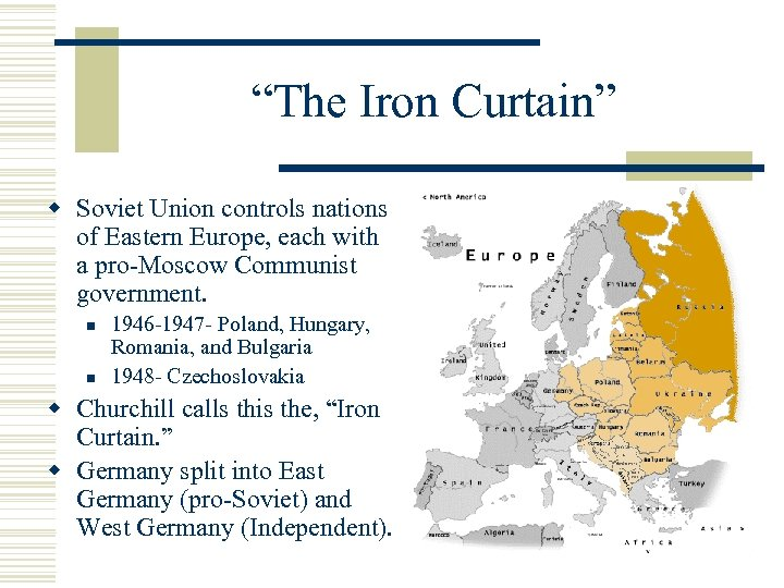 """The Iron Curtain"" w Soviet Union controls nations of Eastern Europe, each with a"