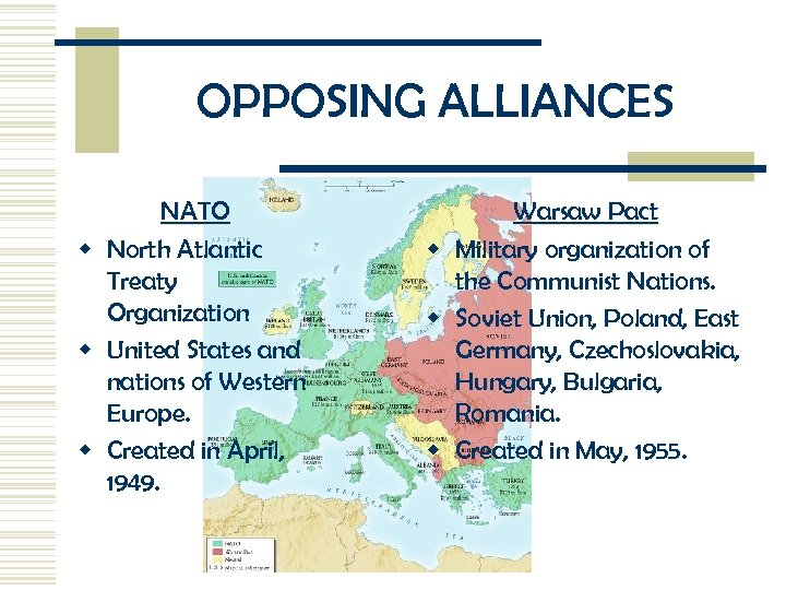 OPPOSING ALLIANCES NATO w North Atlantic Treaty Organization w United States and nations of