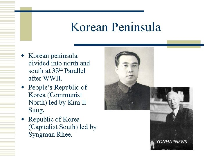 Korean Peninsula w Korean peninsula divided into north and south at 38 th Parallel