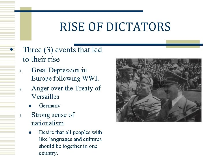 RISE OF DICTATORS w Three (3) events that led to their rise Great Depression