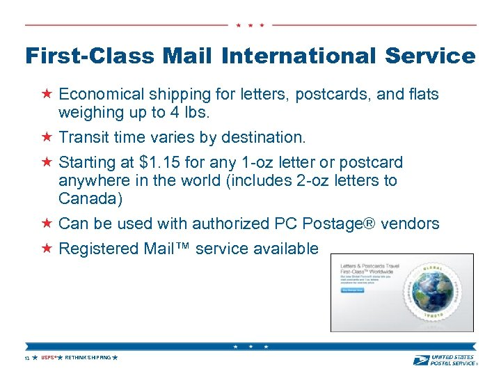 First-Class Mail International Service Economical shipping for letters, postcards, and flats weighing up to