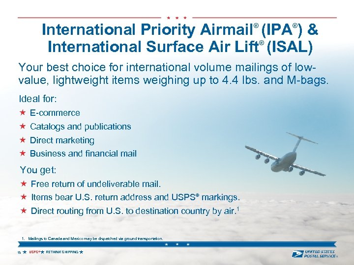 International Priority Airmail® (IPA®) & ® International Surface Air Lift (ISAL) Your best choice