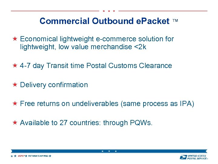 Commercial Outbound e. Packet ™ Economical lightweight e-commerce solution for lightweight, low value merchandise