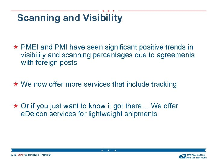 Scanning and Visibility PMEI and PMI have seen significant positive trends in visibility and