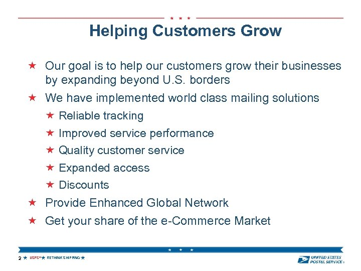 Helping Customers Grow Our goal is to help our customers grow their businesses by