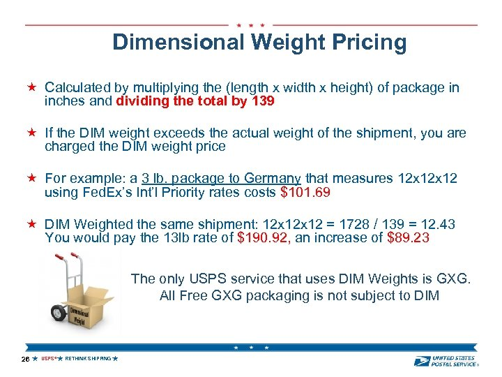Position in the Dimensional Weight Pricing Market Calculated by multiplying the (length x width