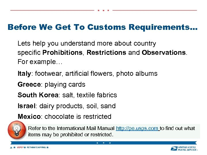 Before We Get To Customs Requirements… Lets help you understand more about country specific