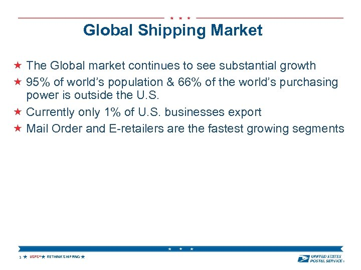 Global Shipping Market The Global market continues to see substantial growth 95% of world's