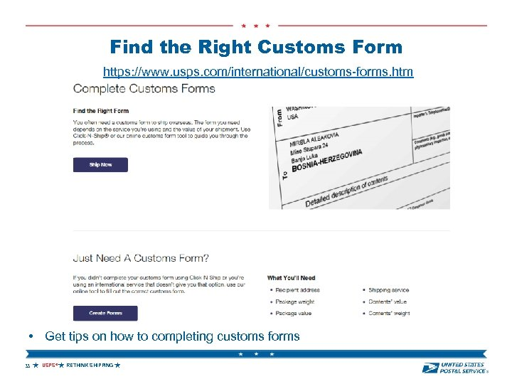 Find the Right Customs Form https: //www. usps. com/international/customs-forms. htm • Get tips on