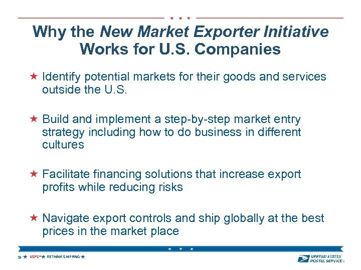 Why the New Market Exporter Initiative Works for U. S. Companies Identify potential markets