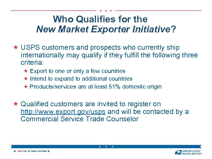Who Qualifies for the New Market Exporter Initiative? USPS customers and prospects who currently
