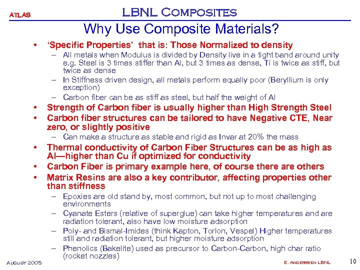 LBNL Composites ATLAS Why Use Composite Materials? • 'Specific Properties' that is: Those Normalized