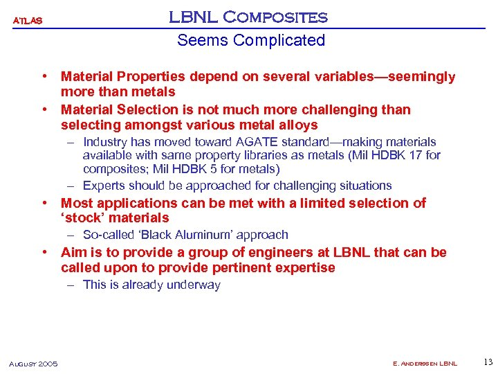 ATLAS LBNL Composites Seems Complicated • Material Properties depend on several variables—seemingly more than