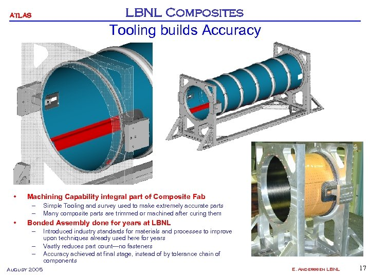 ATLAS LBNL Composites Tooling builds Accuracy • Machining Capability integral part of Composite Fab