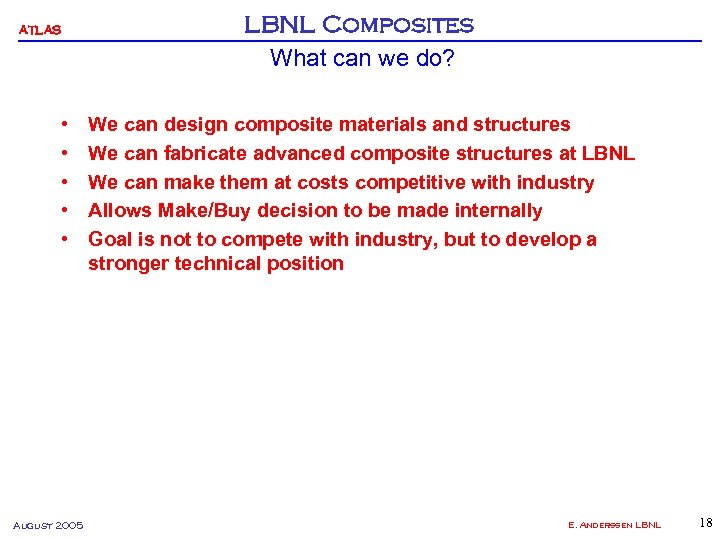 ATLAS • • • August 2005 LBNL Composites What can we do? We can