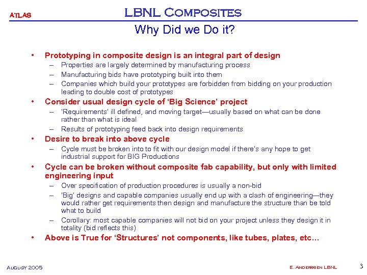 ATLAS • LBNL Composites Why Did we Do it? Prototyping in composite design is