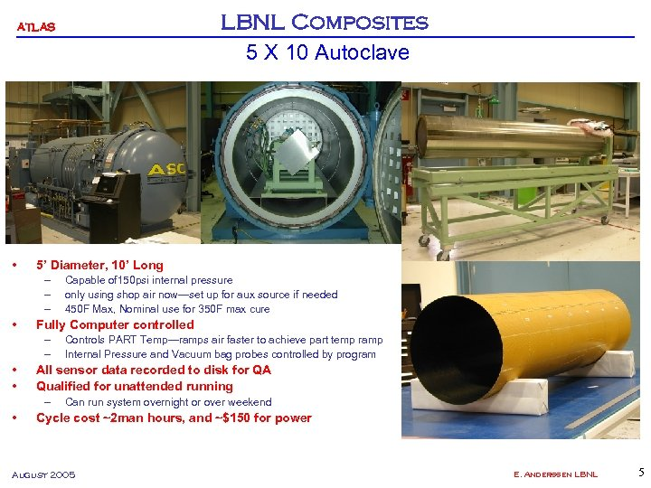 LBNL Composites 5 X 10 Autoclave ATLAS • 5' Diameter, 10' Long – –