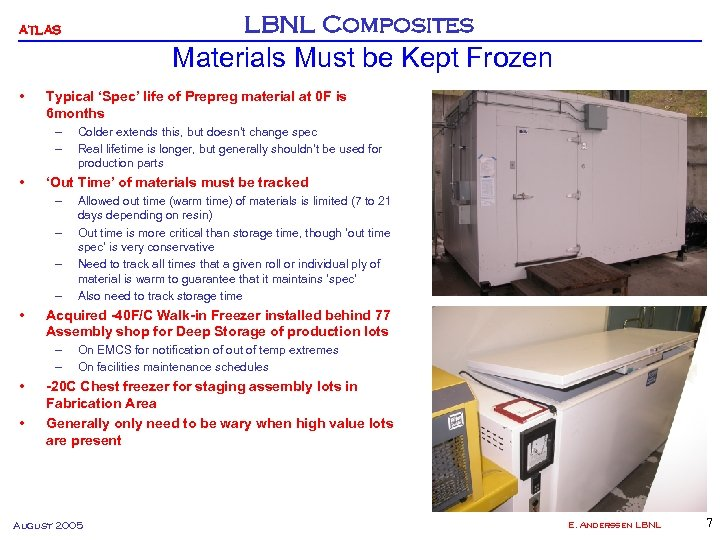 LBNL Composites ATLAS Materials Must be Kept Frozen • Typical 'Spec' life of Prepreg