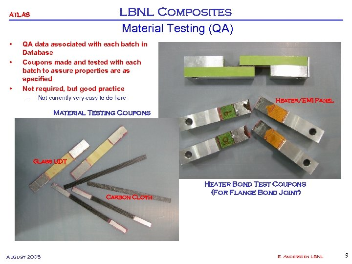 LBNL Composites Material Testing (QA) ATLAS • • • QA data associated with each